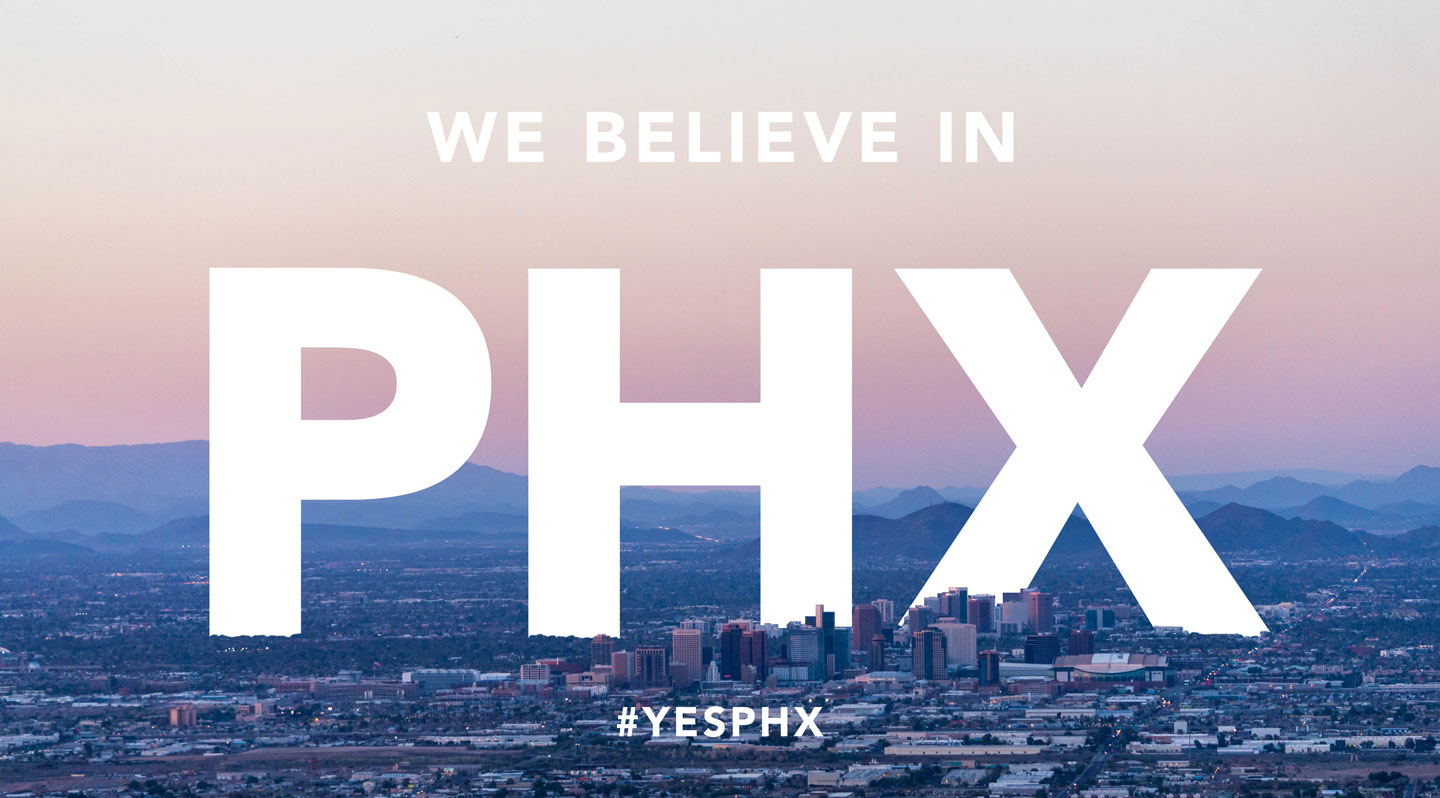 We Believe in PHX. #YESPHX